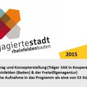 2015: Förderantrag und Konzepterstellung (Träger SAK in Kooperation mit der Stadt Rheinfelden (Baden) & der Freiwilligenagentur), Erfolgreiche Aufnahme in das Programm als eine von 53 Städten